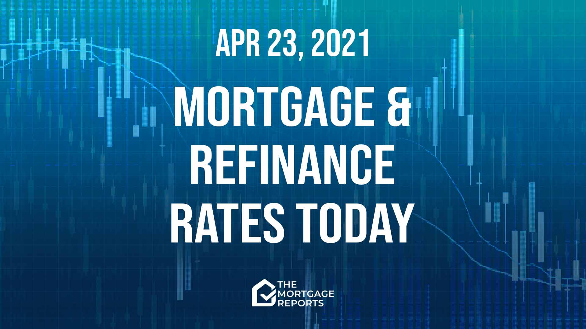 Mortgage And Refinance Rates Today, Apr. 23